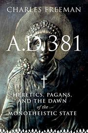 A.D. 381 by Charles Freeman