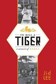TO KILL A TIGER by Jid Lee