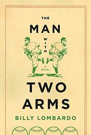 THE MAN WITH TWO ARMS by Billy Lombardo