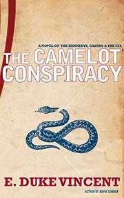 THE CAMELOT CONSPIRACY by E. Duke Vincent