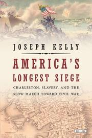 AMERICA'S LONGEST SIEGE by Joseph Kelly