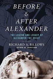 BEFORE AND AFTER ALEXANDER by Richard A. Billows