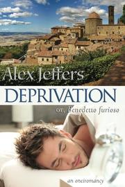 DEPRIVATION; OR BENEDETTO FURIOSO by Alex Jeffers