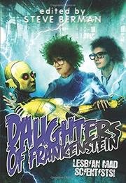 Daughters of Frankenstein by Steve Berman