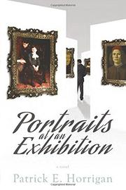 Portraits at an Exhibition by Patrick E. Horrigan