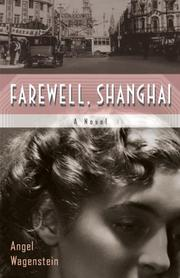 FAREWELL, SHANGHAI by Angel Wagenstein