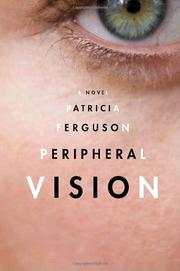 PERIPHERAL VISION by Patricia Ferguson