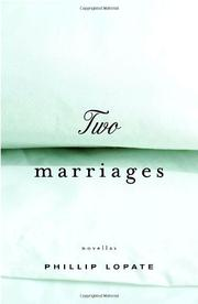TWO MARRIAGES by Phillip Lopate