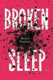 BROKEN SLEEP by Bruce Bauman