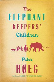 THE ELEPHANT KEEPERS' CHILDREN by Peter Høeg