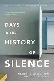 DAYS IN THE HISTORY OF SILENCE by Merethe Lindstrøm