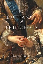 THE EXCHANGE OF PRINCESSES by Chantal Thomas