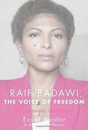 RAIF BADAWI, THE VOICE OF FREEDOM by Ensaf Haidar