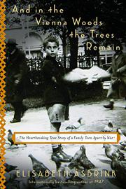AND IN THE VIENNA WOODS THE TREES REMAIN by Elisabeth Åsbrink