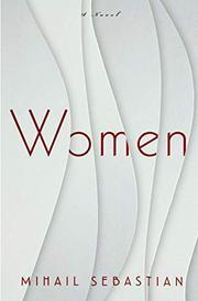 WOMEN by Mihail Sebastian