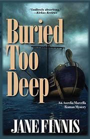 BURIED TOO DEEP by Jane Finnis