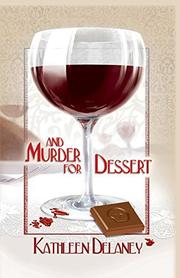 AND MURDER FOR DESSERT by Kathleen Delaney