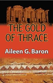 THE GOLD OF THRACE by Aileen G. Baron