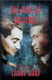 THE KING OF RAGTIME by Larry Karp