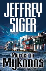 MURDER IN MYKONOS by Jeffrey M. Siger