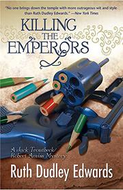 KILLING THE EMPERORS by Ruth Dudley Edwards