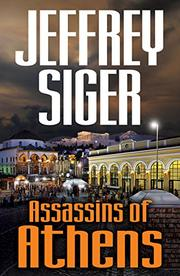 ASSASSINS OF ATHENS by Jeffrey Siger