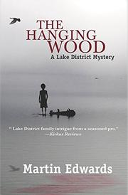 THE HANGING WOOD by Martin Edwards