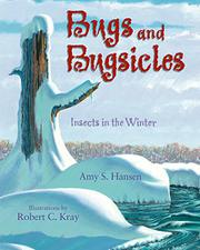 BUGS AND BUGSICLES by Amy S.  Hansen
