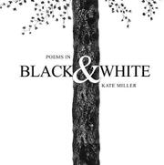 POEMS IN BLACK AND WHITE by Kate Miller