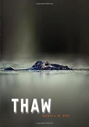 THAW by Monica M. Roe