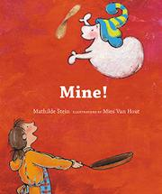 MINE! by Mathilde Stein