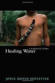 HEALING WATER by Joyce Moyer Hostetter