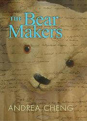 THE BEAR MAKERS by Andrea Cheng