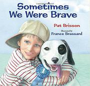 SOMETIMES WE WERE BRAVE by Pat Brisson