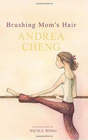 BRUSHING MOM'S HAIR by Andrea Cheng