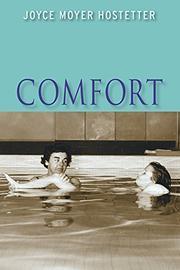 COMFORT by Joyce Moyer Hostetter