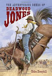 THE ADVENTUROUS DEEDS OF DEADWOOD JONES by Helen Hemphill
