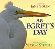 AN EGRET'S DAY by Jane Yolen