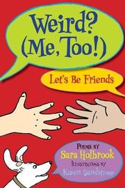 WEIRD?  (ME, TOO!)  LET'S BE FRIENDS by Sara Holbrook