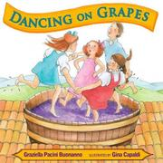 DANCING ON GRAPES by Graziella Pacini Buonanno