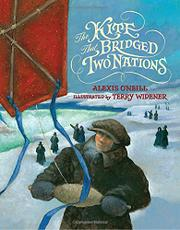 THE KITE THAT BRIDGED TWO NATIONS by Alexis ONeill