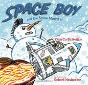 SPACE BOY AND THE SNOW MONSTER by Dian Curtis Regan