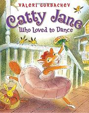 CATTY JANE WHO LOVED TO DANCE by Valeri Gorbachev