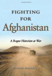 FIGHTING FOR AFGHANISTAN by Sean M. Maloney