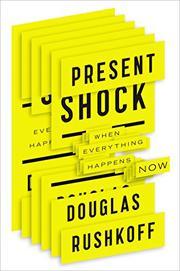 PRESENT SHOCK by Douglas Rushkoff