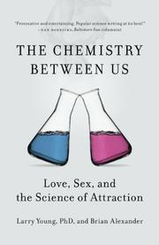 THE CHEMISTRY BETWEEN US by Larry Young