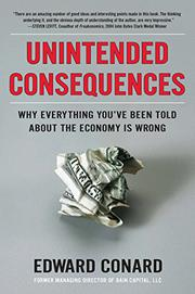 UNINTENDED CONSEQUENCES by Edward Conard
