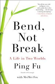 BEND, NOT BREAK by Ping Fu
