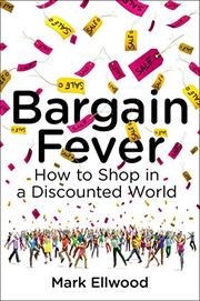 BARGAIN FEVER by Mark Ellwood