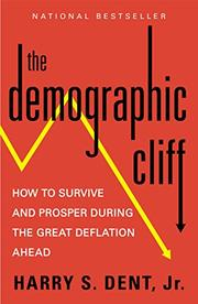 THE DEMOGRAPHIC CLIFF by Harry S. Dent, Jr.
